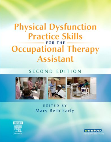 Physical Dysfunction Practice Skills for the Occupational Therapy Assistant 9780323031882