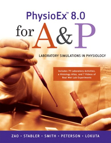 PhysioEx 8.0 for A & P: Laboratory Simulations in Physiology [With DVD and Histology Atlas] 9780321548566