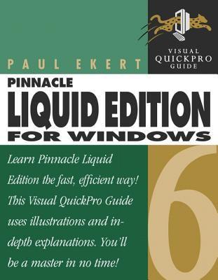 Pinnacle Liquid Edition 6 for Windows: Visual Quickpro Guide 9780321269164