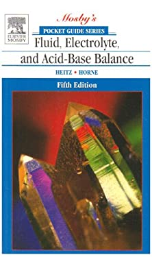 Pocket Guide to Fluid, Electrolyte, and Acid-Base Balance 9780323026031