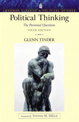 Political Thinking: The Perennial Questions (Longman Classics Series) 9780321005274