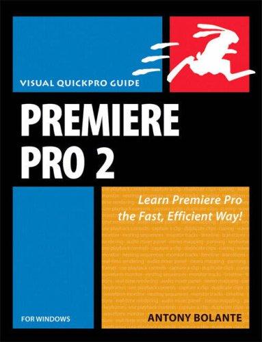 Premiere Pro 2 for Windows: Visual Quickpro Guide 9780321383525