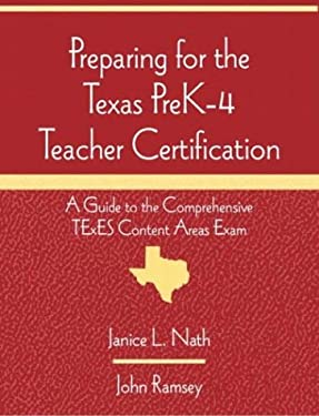 Preparing for the Texas Prek-4 Teacher Certification: A Guide to the Comprehensive Texes Content Areas Exam 9780321076762