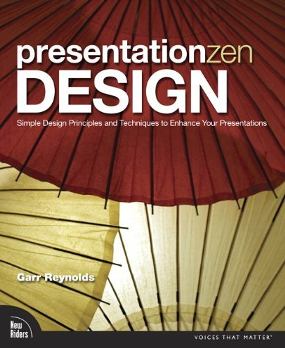 Presentation Zen Design: Simple Design Principles and Techniques to Enhance Your Presentations 9780321668790