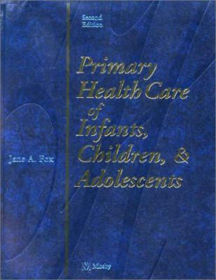 Primary Health Care of Infants, Children and Adolescents 9780323013352