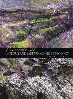 Principles of Igneous and Metamorphic Petrology 9780321592576