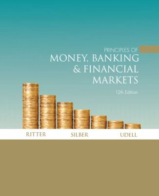 Principles of Money, Banking & Financial Markets [With Access Code] 9780321375575