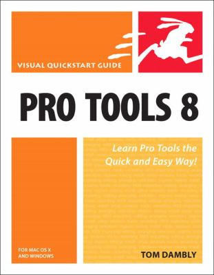 Pro Tools 8 for MAC OS X and Windows 9780321646859