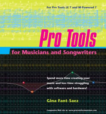 Pro Tools for Musicians and Songwriters 9780321337030