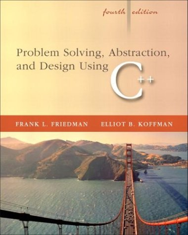 Problem Solving, Abstraction, and Design Using C++ 9780321197184