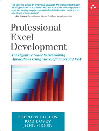 Professional Excel Development: The Definitive Guide to Developing Applications Using Microsoft Excel and VBA 9780321262509