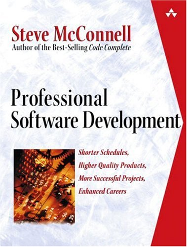 Professional Software Development: Shorter Schedules, Higher Quality Products, More Successful Projects, Enhanced Careers 9780321193674