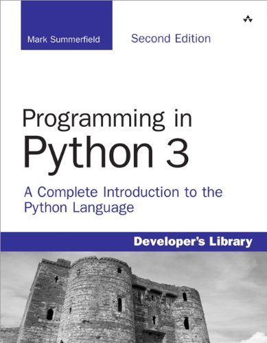Programming in Python 3: A Complete Introduction to the Python Language 9780321680563