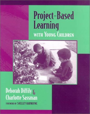 Project-Based Learning with Young Children 9780325004471