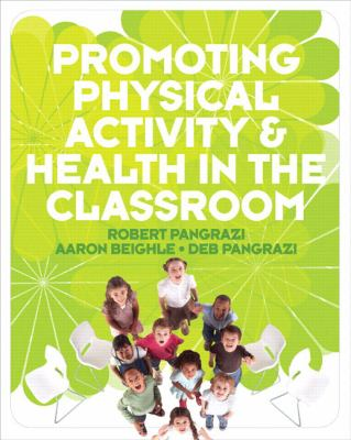Promoting Physical Activity & Health in the Classroom [With Activity Cards] 9780321547620