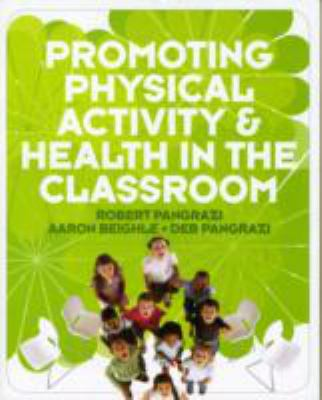 Supplement: Promoting Physical Activity and Health in the Classroom - Promoting Physical Activity and Health in the Classroom 1/E 9780321596055