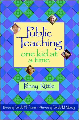 Public Teaching: One Kid at a Time 9780325005713