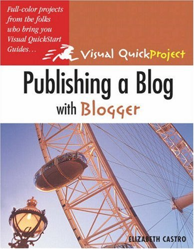 Publishing a Blog with Blogger: Visual Quickproject Guide 9780321321237