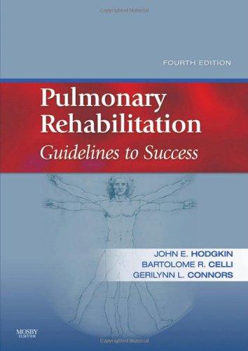 Pulmonary Rehabilitation: Guidelines to Success 9780323045490