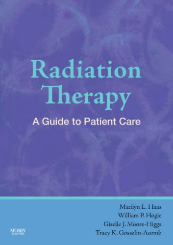Radiation Therapy: A Guide to Patient Care 9780323040303