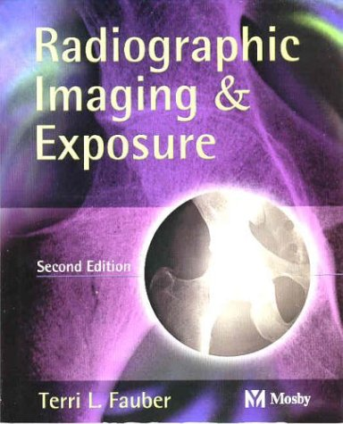 Radiographic Imaging & Exposure 9780323025577