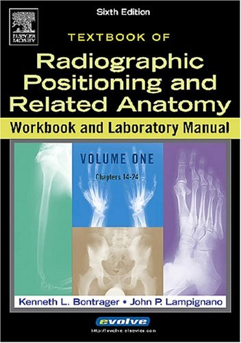 Radiographic Positioning and Related Anatomy Workbook and Laboratory Manual: Volume 2 9780323025058