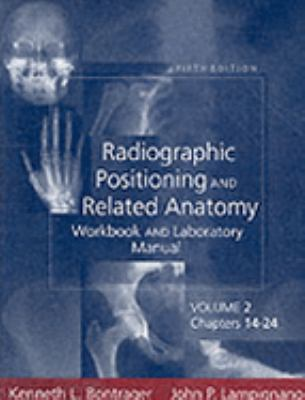 Radiographic Positioning and Related Anatomy Workbook and Laboratory Manual: Volume 2 9780323014366