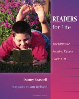 Readers for Life: The Ultimate Reading Fitness Guide, K-8 9780325008943