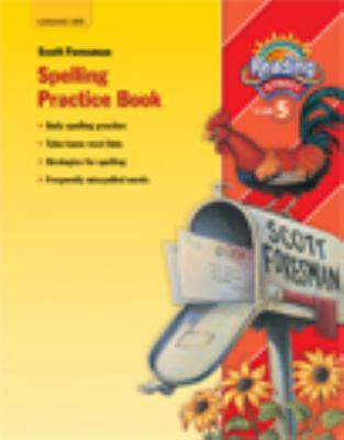 Reading 2007 Spelling Practice Book Grade 4 9780328146499