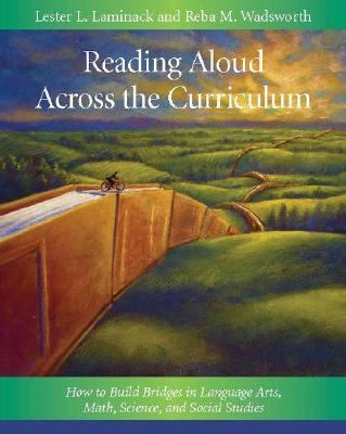 Reading Aloud Across the Curriculum: How to Build Bridges in Language Arts, Math, Science, and Social Studies 9780325009827