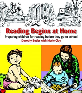 Reading Begins at Home: Preparing Children Before They Go to School 9780325017143