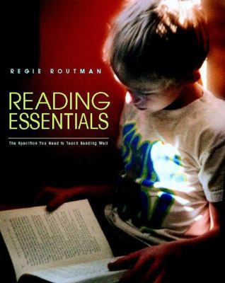 Reading Essentials: The Specifics You Need to Teach Reading Well 9780325004921