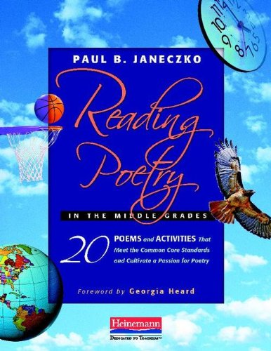 Reading Poetry in the Middle Grades: 20 Poems and Activities That Meet the Common Core Standards and Cultivate a Passion for Poetry 9780325027104