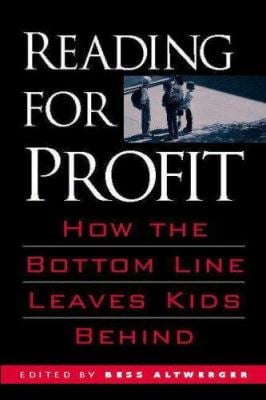 Reading for Profit: How the Bottom Line Leaves Kids Behind 9780325007922