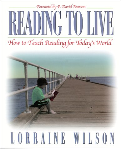 Reading to Live: How to Teach Reading for Todays World 9780325004235