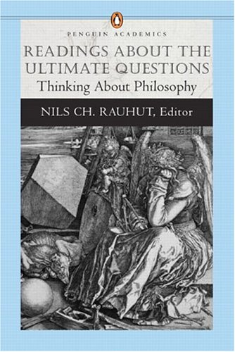 Readings about the Ultimate Questions: Thinking about Philosophy (Penguin Academics Series 9780321195494
