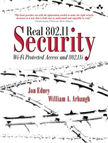 Real 802.11 Security: Wi-Fi Protected Access and 802.11i 9780321136206