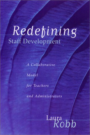 Redefining Staff Development: A Collaborative Model for Teachers and Administrators 9780325002149