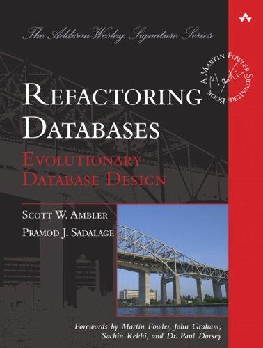 Refactoring Databases: Evolutionary Database Design 9780321293534