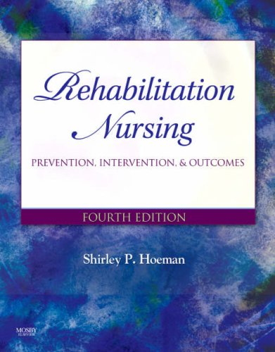 Rehabilitation Nursing: Prevention, Intervention, and Outcomes 9780323045551