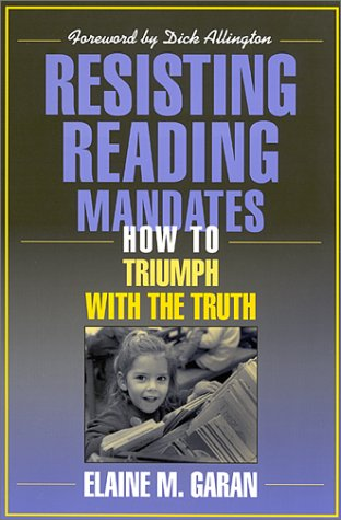 Resisting Reading Mandates: How to Triumph with the Truth 9780325004464