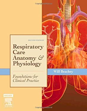 Respiratory Care Anatomy and Physiology: Foundations for Clinical Practice 9780323027403