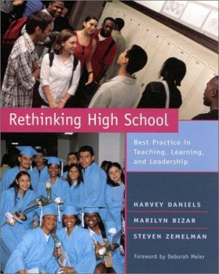 Rethinking High School: Best Practice in Teaching, Learning, and Leadership 9780325003245