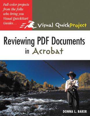 Reviewing PDF Documents in Acrobat: Visual Quickproject Guide 9780321321190