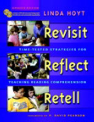 Revisit, Reflect, Retell: Time-Tested Strategies for Teaching Reading Comprehension [With CDROM and DVD]