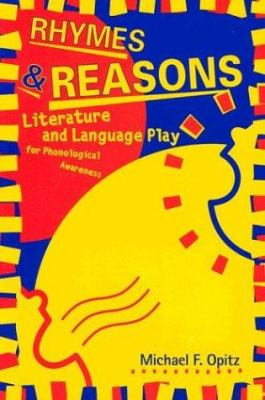 Rhymes & Reasons: Literature and Language Play for Phonological Awareness 9780325002460