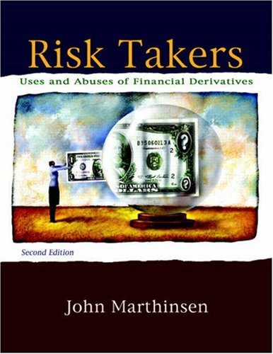 Risk Takers: Uses and Abuses of Financial Derivatives 9780321542564