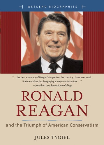 Ronald Reagan and the Triumph of American Conservatism 9780321365811