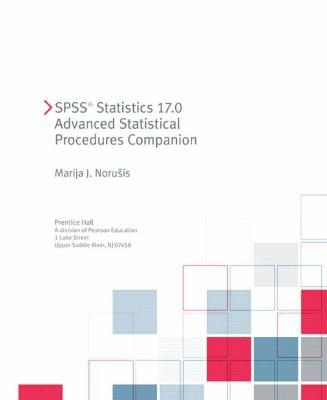 SPSS Statistics 17.0 Advanced Statistical Procedures Companion [With CDROM] 9780321621429