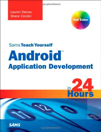 Sams Teach Yourself Android Application Development in 24 Hours 9780321673350